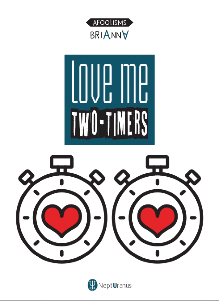 Love me two-timers, by Brianna