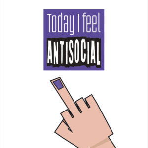 Today I feel antisocial, by Brianna